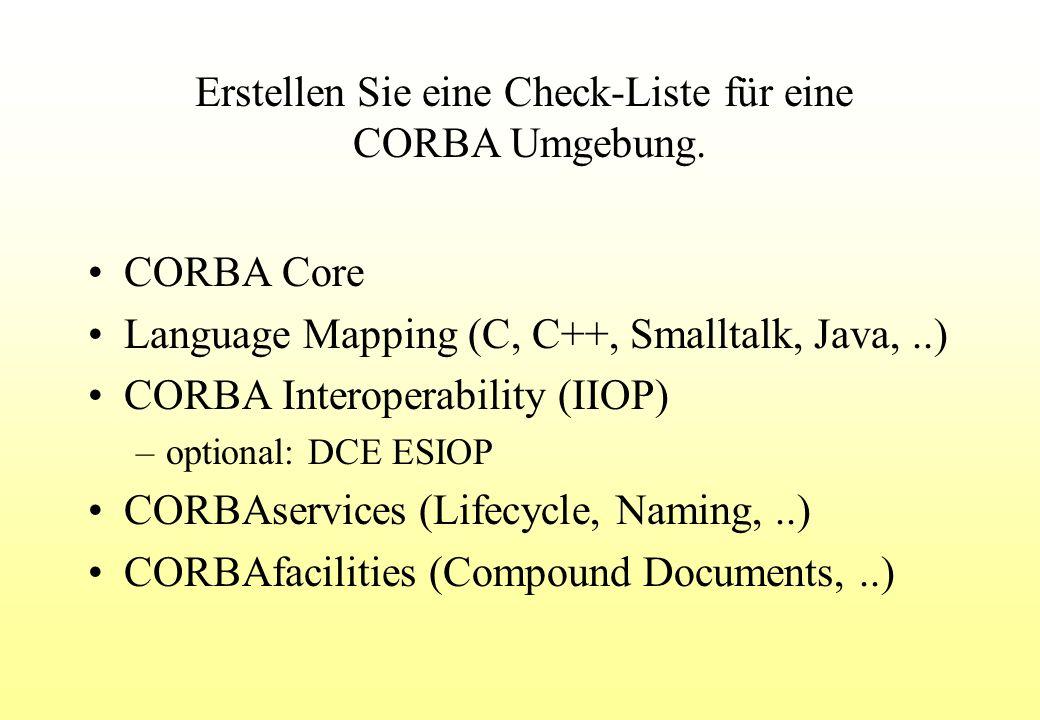 Erstellen Sie eine Check-Liste für eine CORBA Umgebung.
