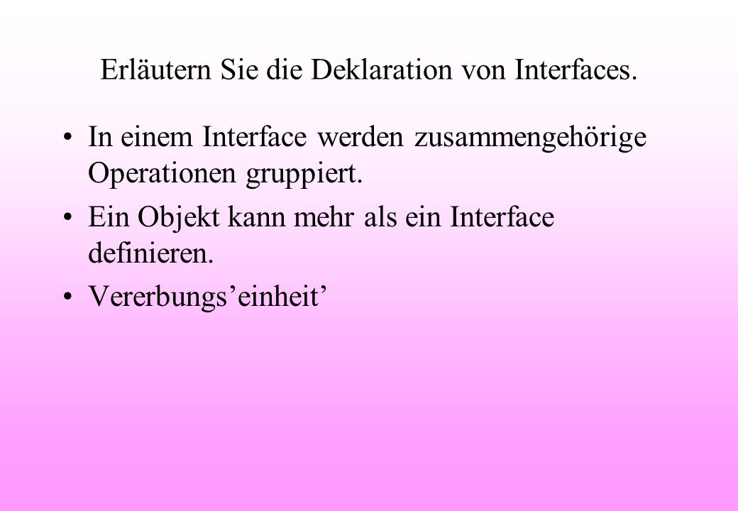 Erläutern Sie die Deklaration von Interfaces.