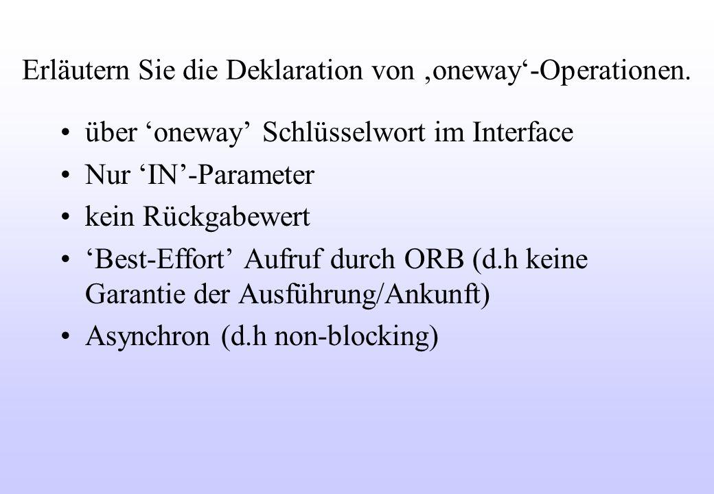 Erläutern Sie die Deklaration von oneway-Operationen.