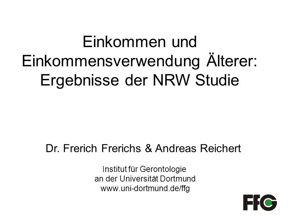 Einkommen und Einkommensverwendung Älterer: Ergebnisse der NRW Studie Dr.