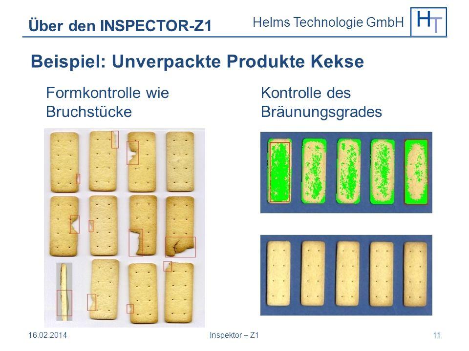 Helms Technologie GmbH Über den INSPECTOR-Z1 Formkontrolle wie Bruchstücke Kontrolle des Bräunungsgrades 16.02.2014Inspektor – Z111 Beispiel: Unverpac