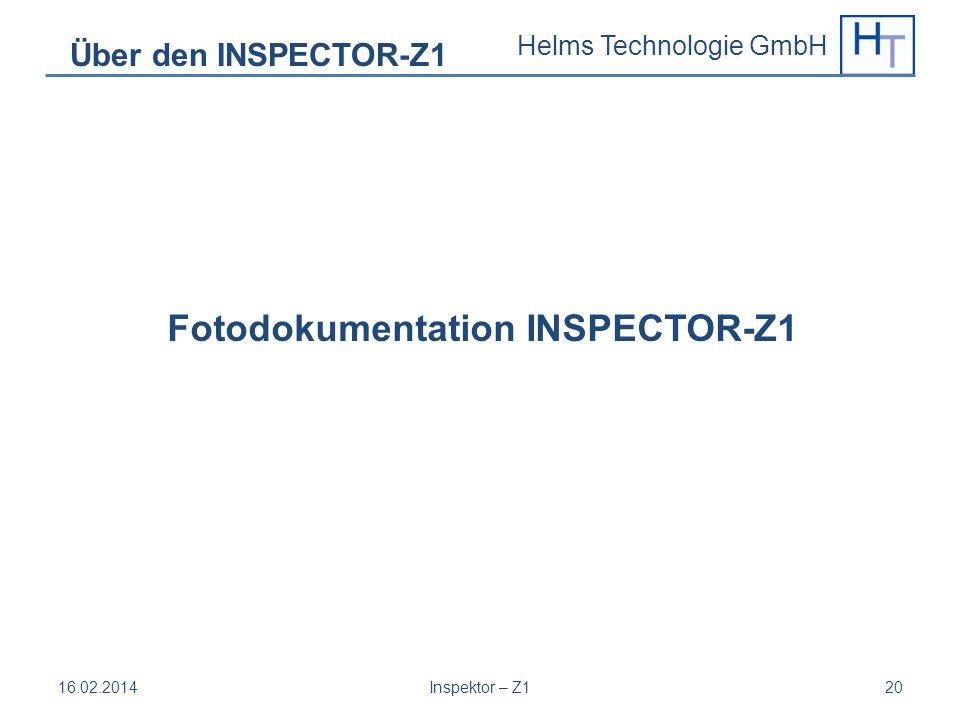Helms Technologie GmbH 16.02.2014Inspektor – Z120 Über den INSPECTOR-Z1 Fotodokumentation INSPECTOR-Z1