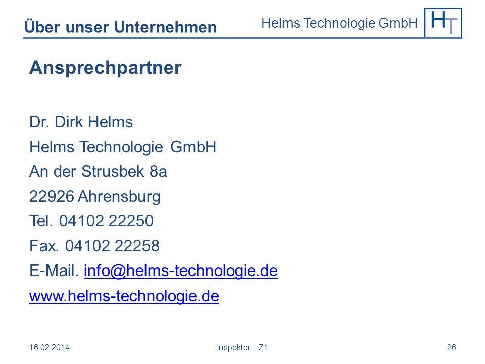 Helms Technologie GmbH Über unser Unternehmen Ansprechpartner Dr. Dirk Helms Helms Technologie GmbH An der Strusbek 8a 22926 Ahrensburg Tel. 04102 222