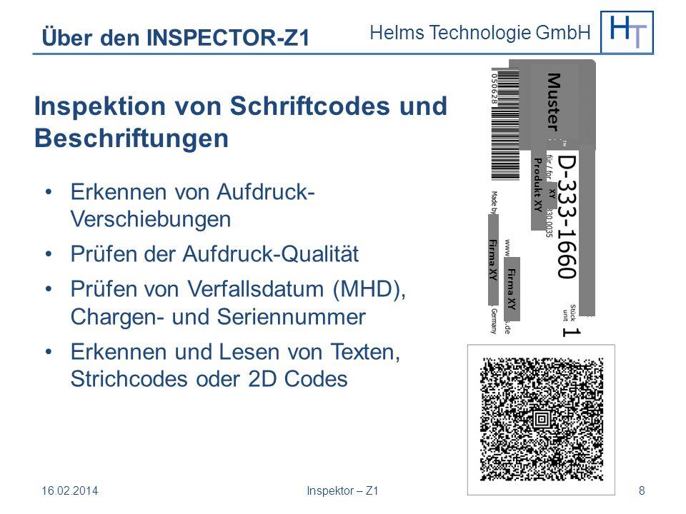 Helms Technologie GmbH Über den INSPECTOR-Z1 Erkennen von Aufdruck- Verschiebungen Prüfen der Aufdruck-Qualität Prüfen von Verfallsdatum (MHD), Charge