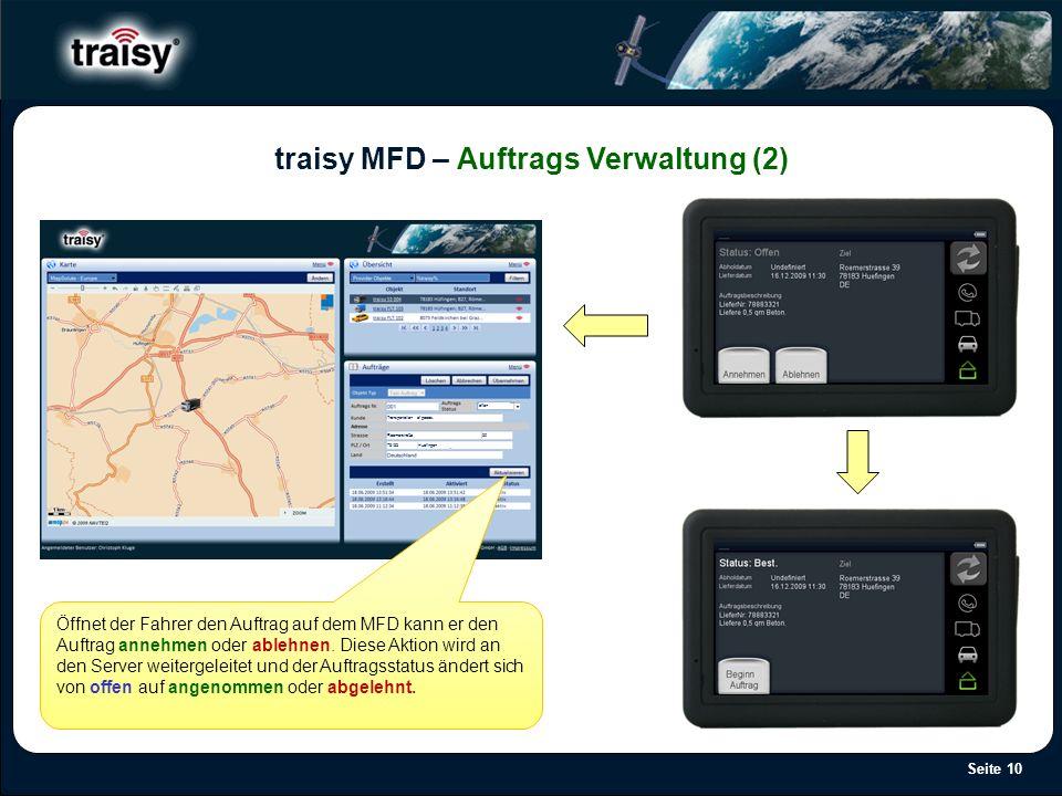 Seite 10 traisy MFD – Auftrags Verwaltung (2) Öffnet der Fahrer den Auftrag auf dem MFD kann er den Auftrag annehmen oder ablehnen. Diese Aktion wird