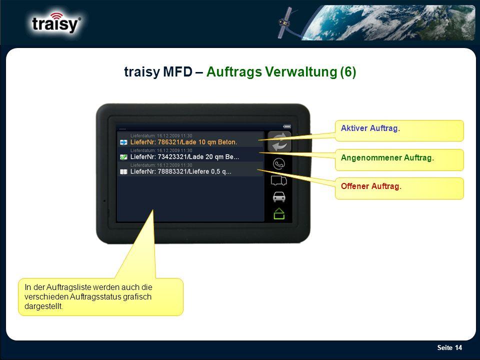 Seite 14 traisy MFD – Auftrags Verwaltung (6) In der Auftragsliste werden auch die verschieden Auftragsstatus grafisch dargestellt. Aktiver Auftrag. A