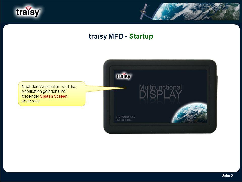 Seite 2 traisy MFD - Startup Nachdem Anschalten wird die Applikation geladen und folgender Splash Screen angezeigt.