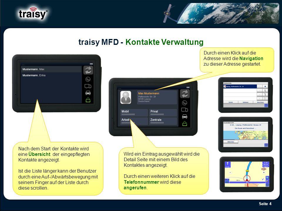 Seite 4 traisy MFD - Kontakte Verwaltung Nach dem Start der Kontakte wird eine Übersicht der eingepflegten Kontakte angezeigt. Ist die Liste länger ka