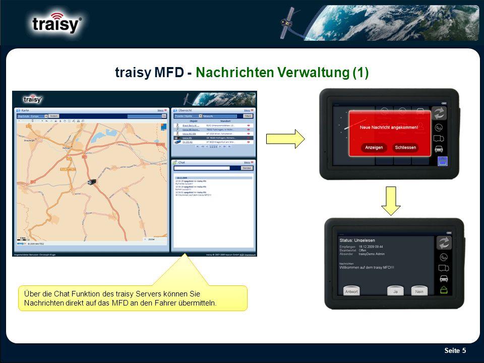 Seite 5 traisy MFD - Nachrichten Verwaltung (1) Über die Chat Funktion des traisy Servers können Sie Nachrichten direkt auf das MFD an den Fahrer über