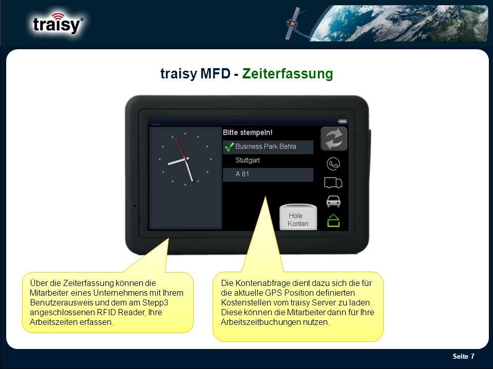 Seite 7 traisy MFD - Zeiterfassung Über die Zeiterfassung können die Mitarbeiter eines Unternehmens mit Ihrem Benutzerausweis und dem am Stepp3 angesc
