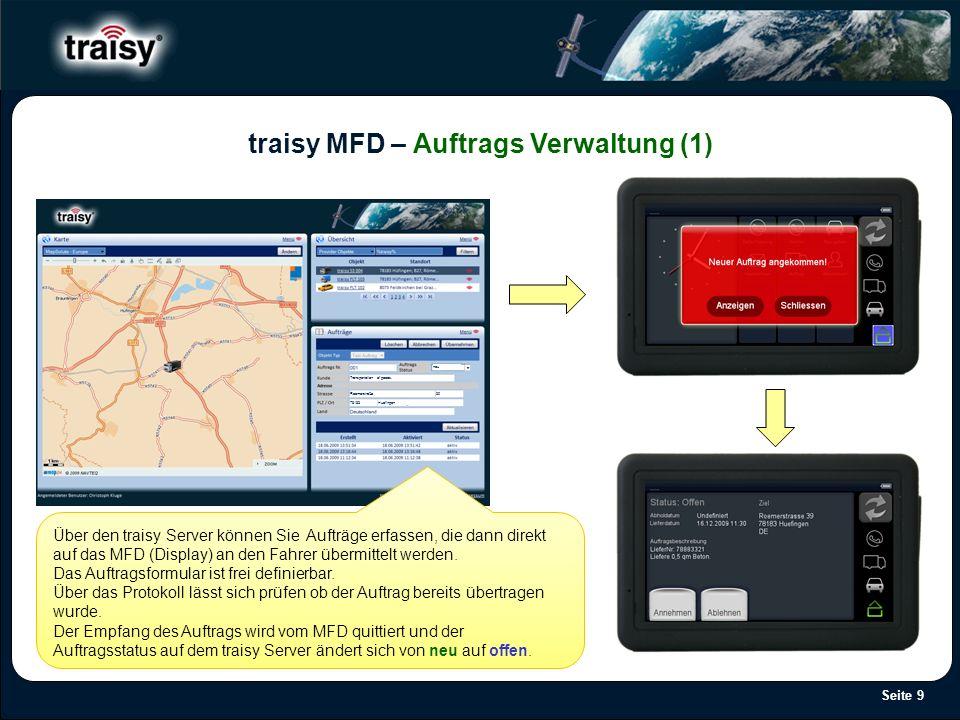 Seite 9 traisy MFD – Auftrags Verwaltung (1) Über den traisy Server können Sie Aufträge erfassen, die dann direkt auf das MFD (Display) an den Fahrer
