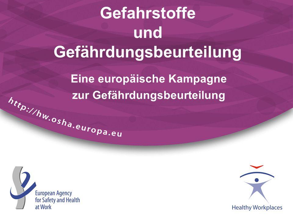 Gefahrstoffe und Gefährdungsbeurteilung Eine europäische Kampagne zur Gefährdungsbeurteilung