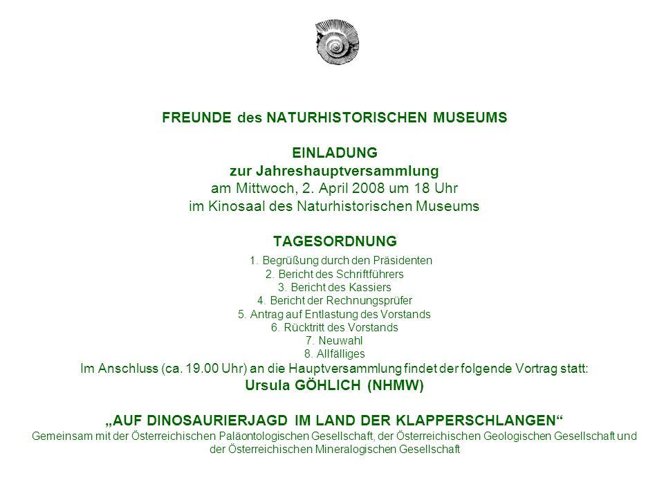 FREUNDE des NATURHISTORISCHEN MUSEUMS EINLADUNG zur Jahreshauptversammlung am Mittwoch, 2.