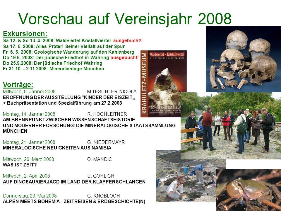 Vorschau auf Vereinsjahr 2008 Exkursionen: Sa 12. & So 13.