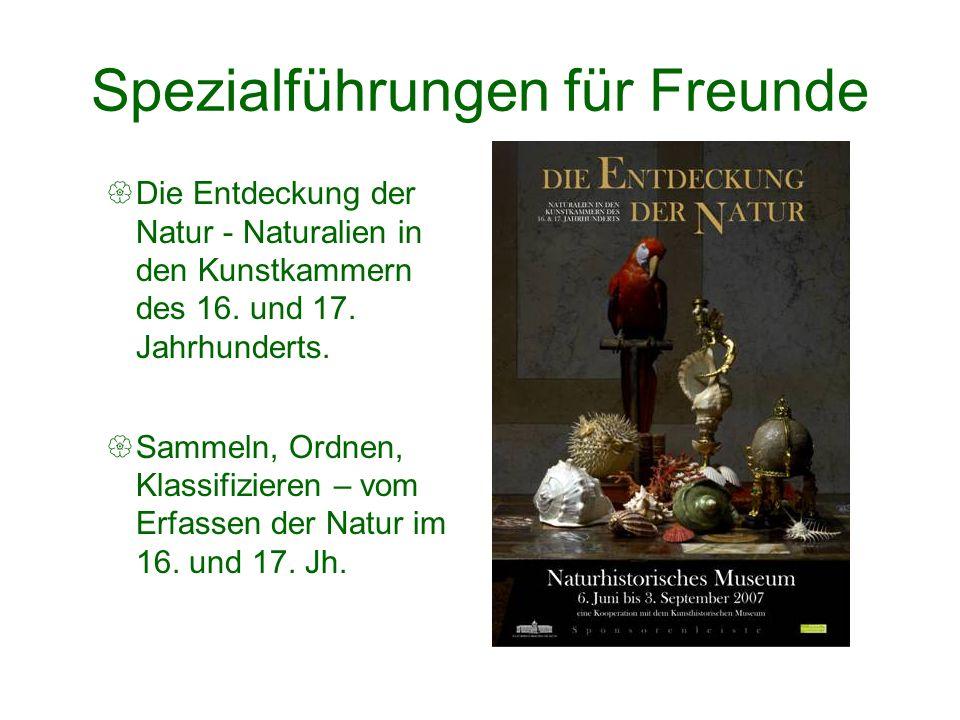 Spezialführungen für Freunde Die Entdeckung der Natur - Naturalien in den Kunstkammern des 16.
