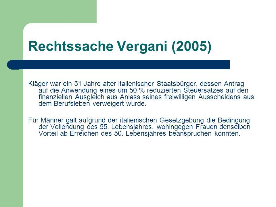 Rechtssache Vergani (2005) Kläger war ein 51 Jahre alter italienischer Staatsbürger, dessen Antrag auf die Anwendung eines um 50 % reduzierten Steuers