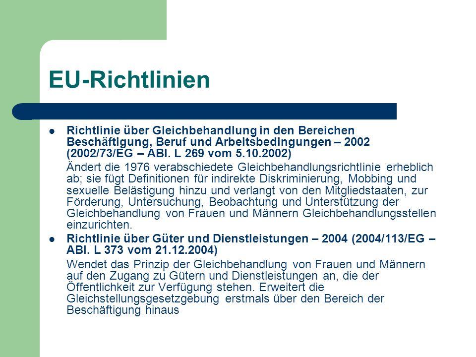 EU-Richtlinien Richtlinie über Gleichbehandlung in den Bereichen Beschäftigung, Beruf und Arbeitsbedingungen – 2002 (2002/73/EG – ABl. L 269 vom 5.10.