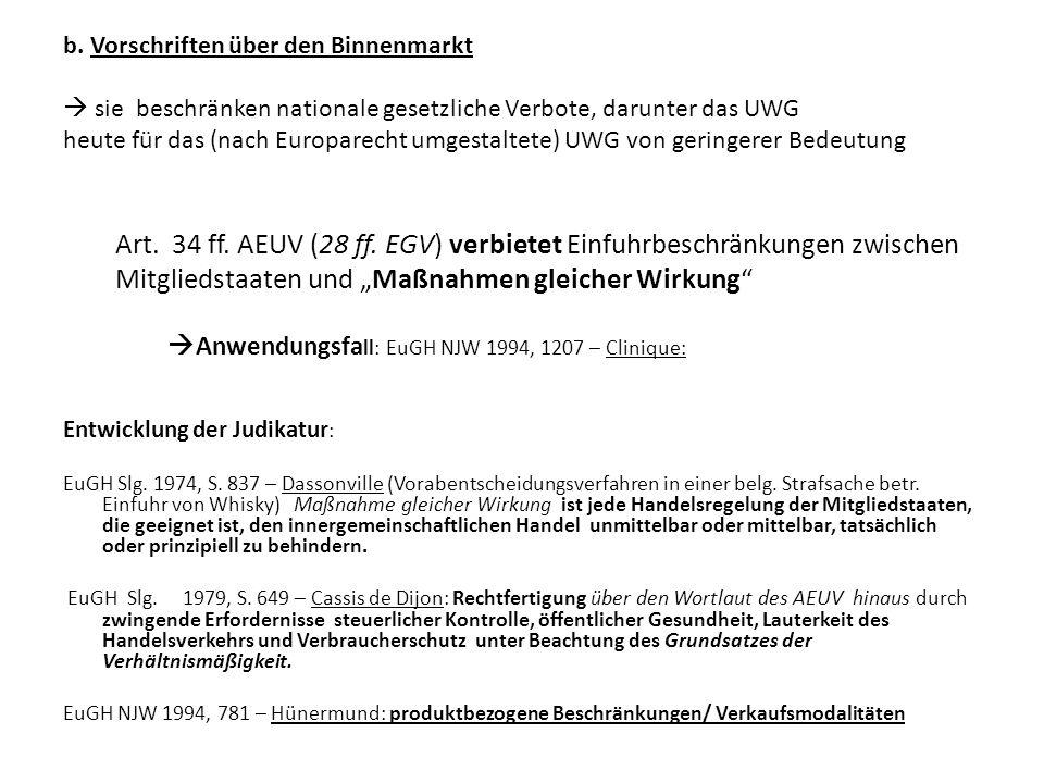 b. Vorschriften über den Binnenmarkt sie beschränken nationale gesetzliche Verbote, darunter das UWG heute für das (nach Europarecht umgestaltete) UWG