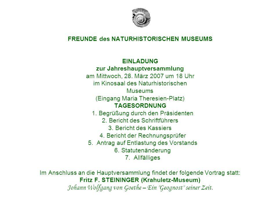 FREUNDE des NATURHISTORISCHEN MUSEUMS EINLADUNG zur Jahreshauptversammlung am Mittwoch, 28.