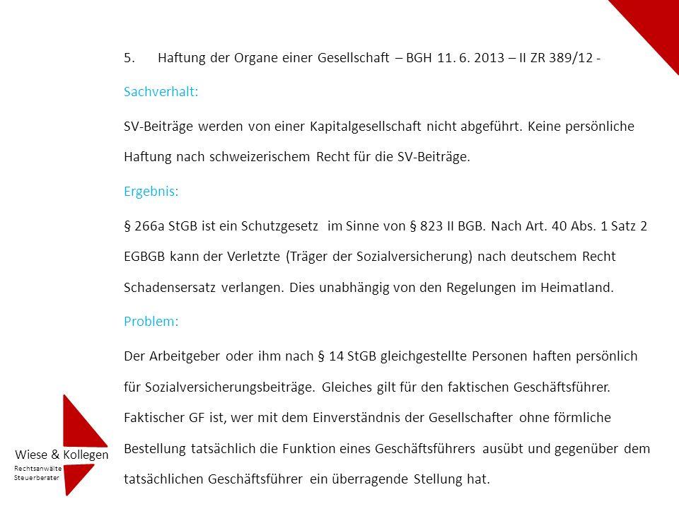 5.Haftung der Organe einer Gesellschaft – BGH 11. 6. 2013 – II ZR 389/12 - Sachverhalt: SV-Beiträge werden von einer Kapitalgesellschaft nicht abgefüh