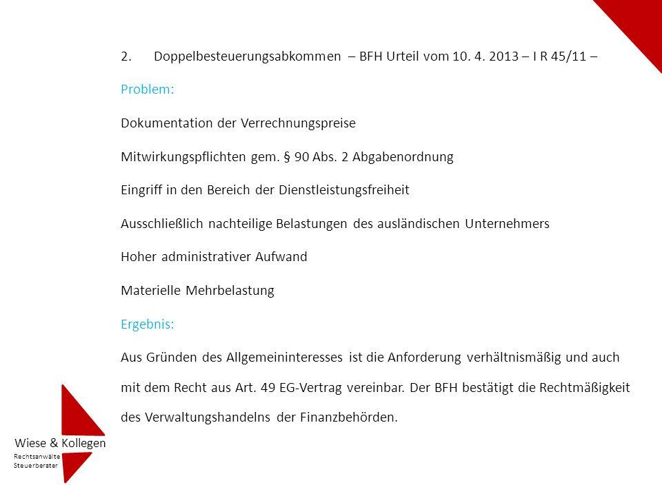 2.Doppelbesteuerungsabkommen – BFH Urteil vom 10. 4. 2013 – I R 45/11 – Problem: Dokumentation der Verrechnungspreise Mitwirkungspflichten gem. § 90 A