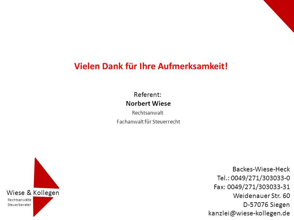 Vielen Dank für Ihre Aufmerksamkeit! Wiese & Kollegen Rechtsanwälte Steuerberater Referent: Norbert Wiese Rechtsanwalt Fachanwalt für Steuerrecht Back
