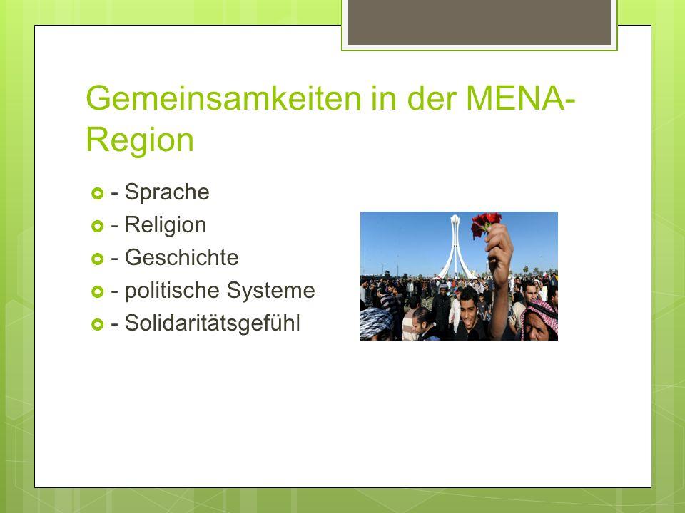 Gemeinsamkeiten in der MENA- Region - Sprache - Religion - Geschichte - politische Systeme - Solidaritätsgefühl