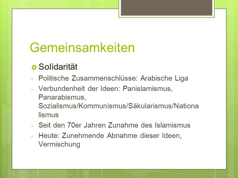 Gemeinsamkeiten Solidarität - Politische Zusammenschlüsse: Arabische Liga - Verbundenheit der Ideen: Panislamismus, Panarabismus, Sozialismus/Kommunis