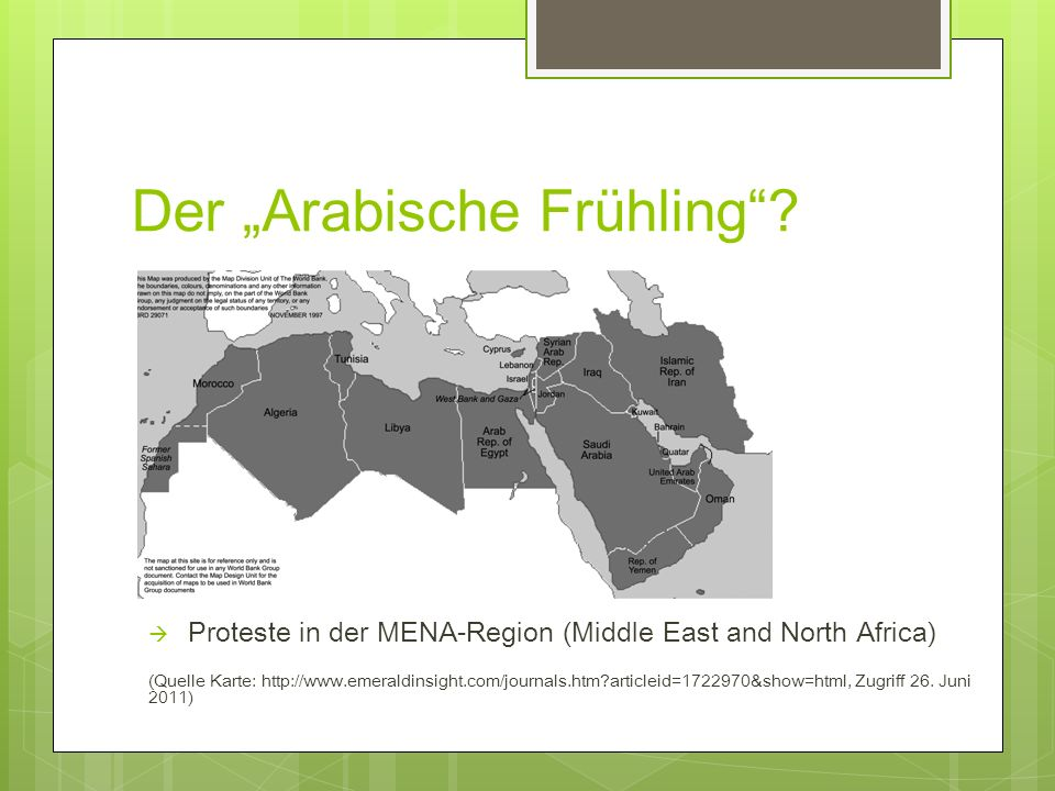 Der Arabische Frühling? Proteste in der MENA-Region (Middle East and North Africa) (Quelle Karte: http://www.emeraldinsight.com/journals.htm?articleid