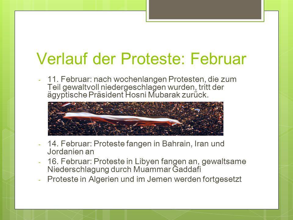 Verlauf der Proteste: Februar - 11. Februar: nach wochenlangen Protesten, die zum Teil gewaltvoll niedergeschlagen wurden, tritt der ägyptische Präsid