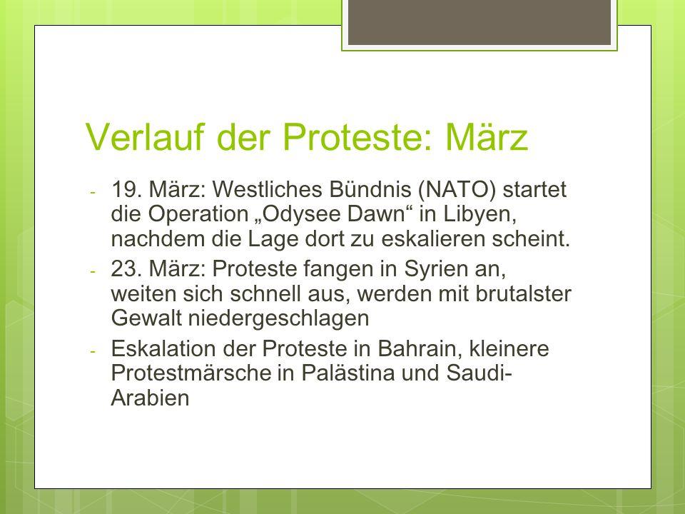 Verlauf der Proteste: März - 19. März: Westliches Bündnis (NATO) startet die Operation Odysee Dawn in Libyen, nachdem die Lage dort zu eskalieren sche