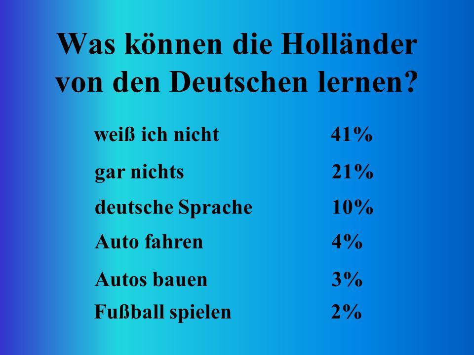 Was können die Holländer von den Deutschen lernen.