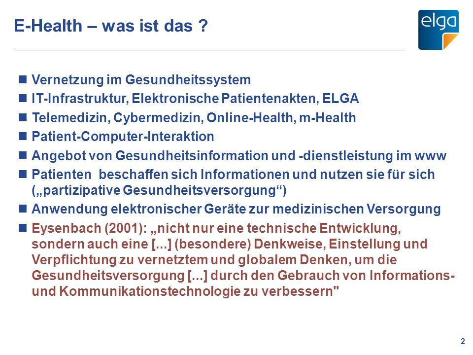 E-Health – was ist das ? 2 Vernetzung im Gesundheitssystem IT-Infrastruktur, Elektronische Patientenakten, ELGA Telemedizin, Cybermedizin, Online-Heal
