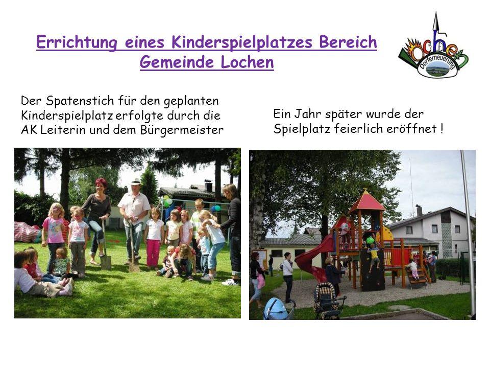Errichtung eines Kinderspielplatzes Bereich Gemeinde Lochen Der Spatenstich für den geplanten Kinderspielplatz erfolgte durch die AK Leiterin und dem