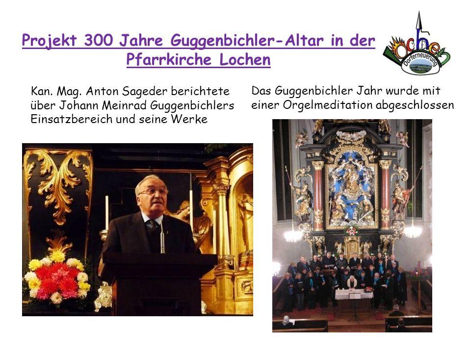 Projekt 300 Jahre Guggenbichler-Altar in der Pfarrkirche Lochen Kan. Mag. Anton Sageder berichtete über Johann Meinrad Guggenbichlers Einsatzbereich u