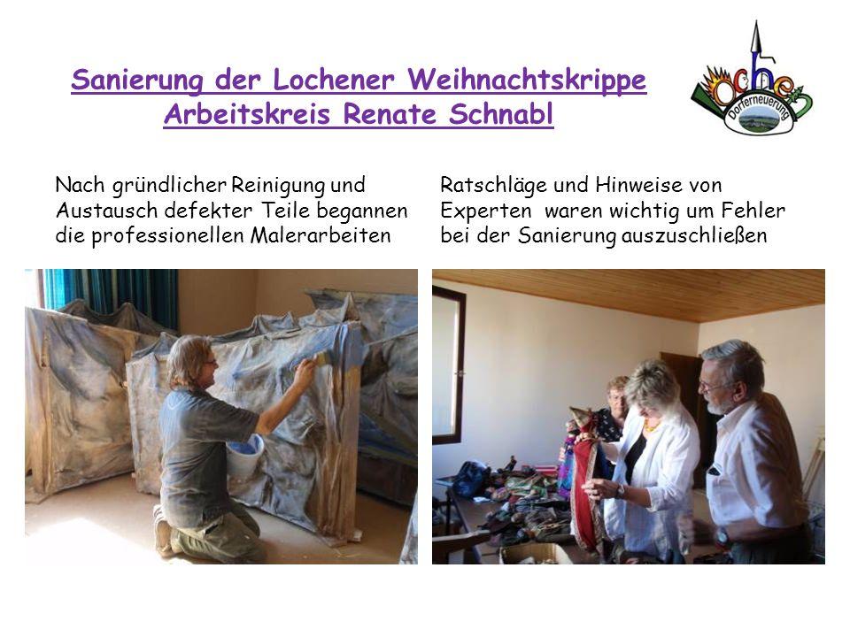 Sanierung der Lochener Weihnachtskrippe Arbeitskreis Renate Schnabl Nach gründlicher Reinigung und Austausch defekter Teile begannen die professionell