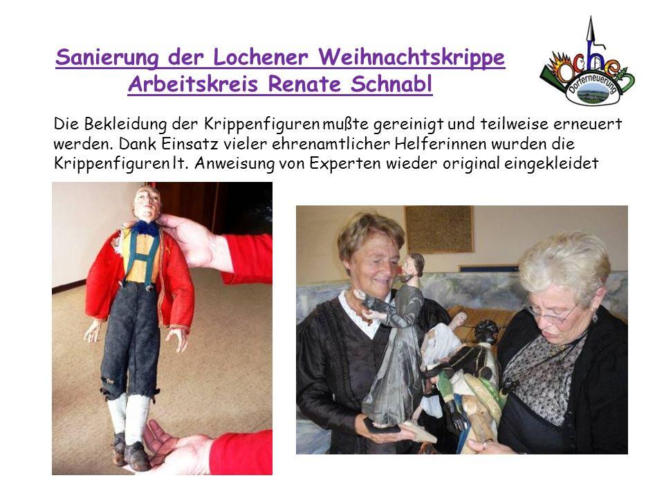 Sanierung der Lochener Weihnachtskrippe Arbeitskreis Renate Schnabl Die Bekleidung der Krippenfiguren mußte gereinigt und teilweise erneuert werden. D