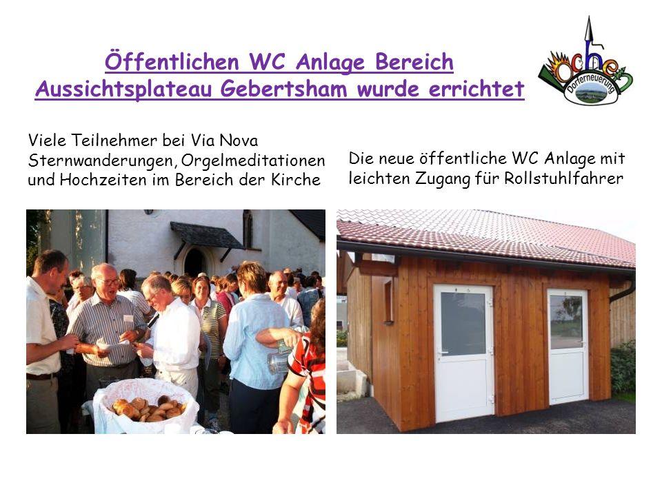 Öffentlichen WC Anlage Bereich Aussichtsplateau Gebertsham wurde errichtet Viele Teilnehmer bei Via Nova Sternwanderungen, Orgelmeditationen und Hochz