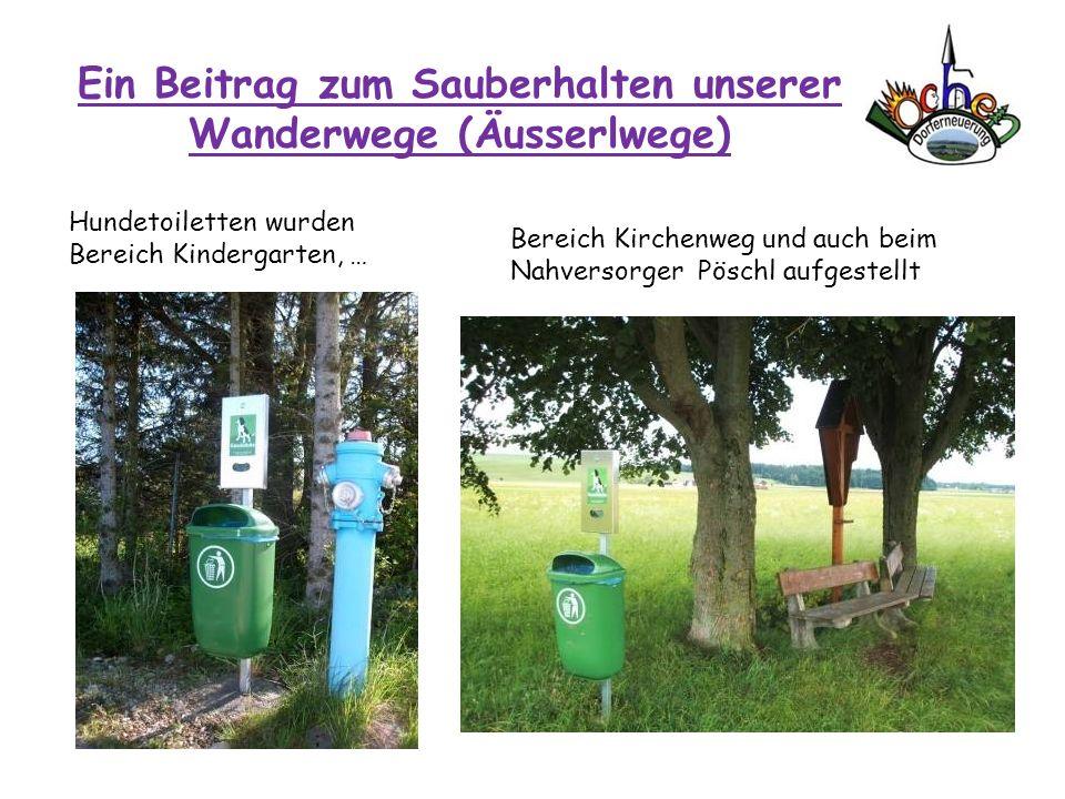 Ein Beitrag zum Sauberhalten unserer Wanderwege (Äusserlwege) Hundetoiletten wurden Bereich Kindergarten, … Bereich Kirchenweg und auch beim Nahversor