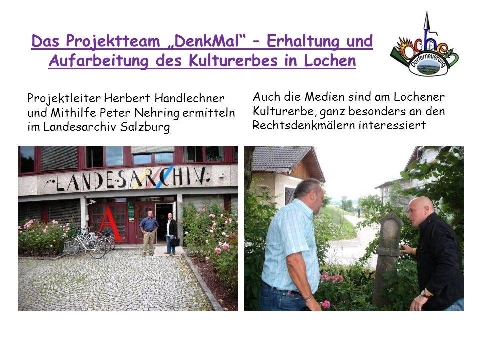 Das Projektteam DenkMal – Erhaltung und Aufarbeitung des Kulturerbes in Lochen Projektleiter Herbert Handlechner und Mithilfe Peter Nehring ermitteln
