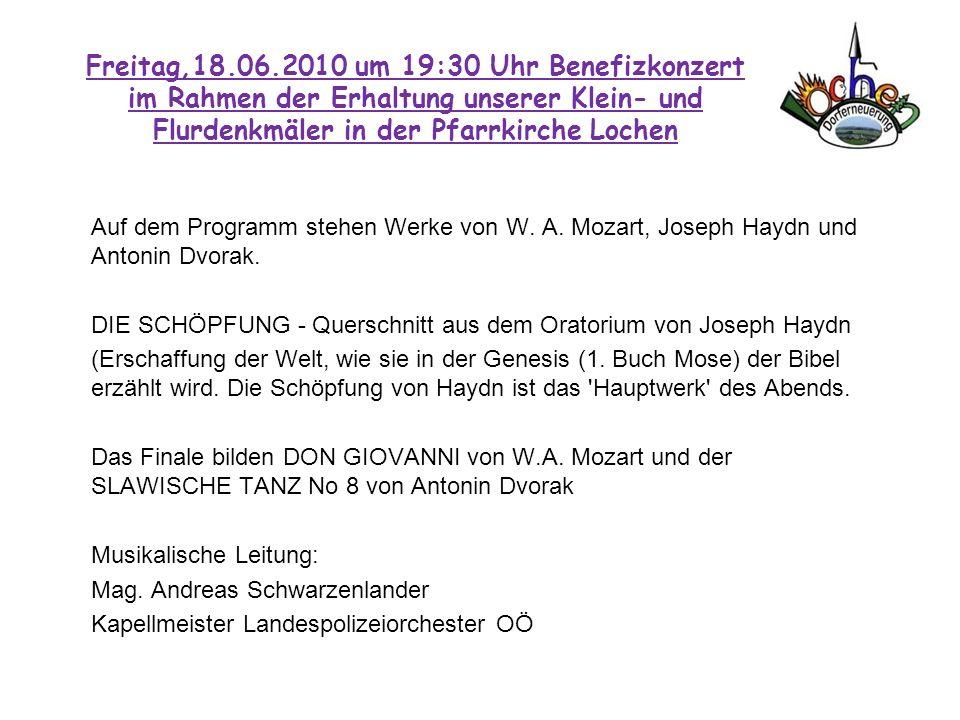 Auf dem Programm stehen Werke von W. A. Mozart, Joseph Haydn und Antonin Dvorak. DIE SCHÖPFUNG - Querschnitt aus dem Oratorium von Joseph Haydn (Ersch