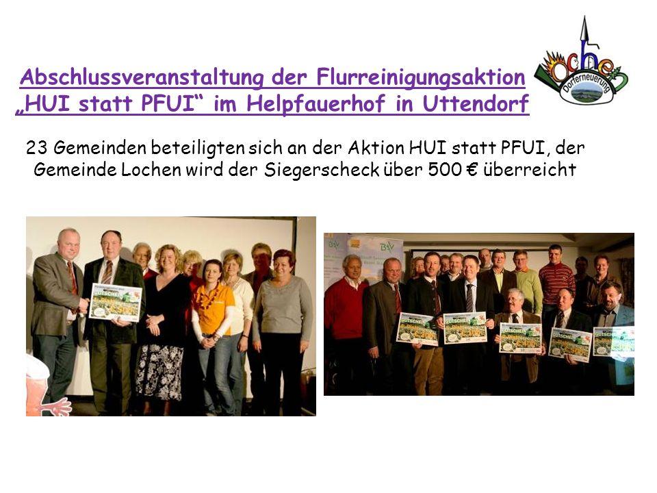 Abschlussveranstaltung der Flurreinigungsaktion HUI statt PFUI im Helpfauerhof in Uttendorf 23 Gemeinden beteiligten sich an der Aktion HUI statt PFUI