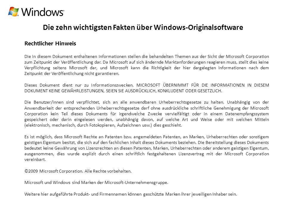 Die zehn wichtigsten Fakten über Windows-Originalsoftware Rechtlicher Hinweis Die in diesem Dokument enthaltenen Informationen stellen die behandelten