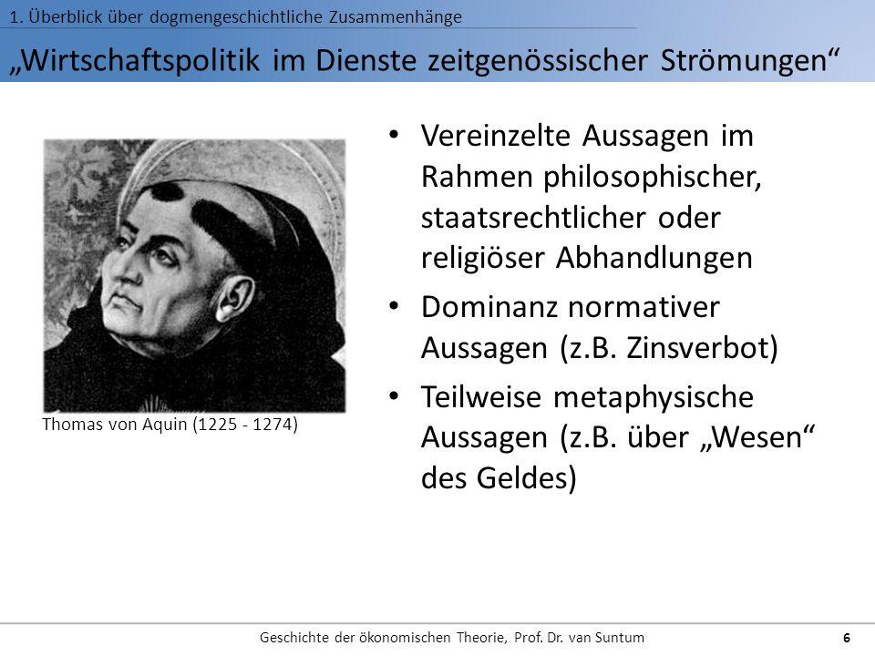 Wirtschaftspolitik im Dienste zeitgenössischer Strömungen 1. Überblick über dogmengeschichtliche Zusammenhänge Geschichte der ökonomischen Theorie, Pr