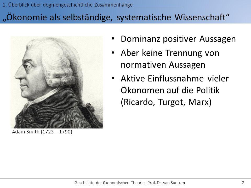 Ökonomie als selbständige, systematische Wissenschaft 1. Überblick über dogmengeschichtliche Zusammenhänge Geschichte der ökonomischen Theorie, Prof.
