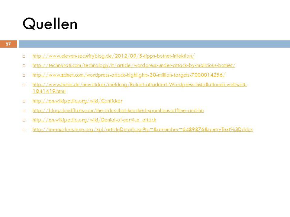 Quellen http://www.eleven-securityblog.de/2012/09/5-tipps-botnet-infektion/ http://technorati.com/technology/it/article/wordpress-under-attack-by-mali