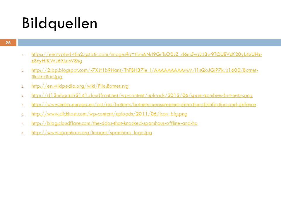 Bildquellen 1. https://encrypted-tbn2.gstatic.com/images?q=tbn:ANd9GcTsO0JZ_d6m5vgLd3w9TOUEVzK20yL4xUHz- zSnyHtKWJ6XLnWShg https://encrypted-tbn2.gsta