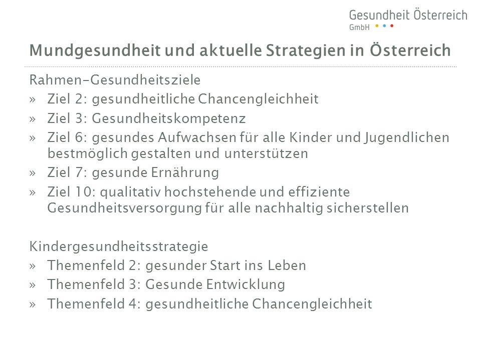Mundgesundheit und aktuelle Strategien in Österreich Rahmen-Gesundheitsziele »Ziel 2: gesundheitliche Chancengleichheit »Ziel 3: Gesundheitskompetenz