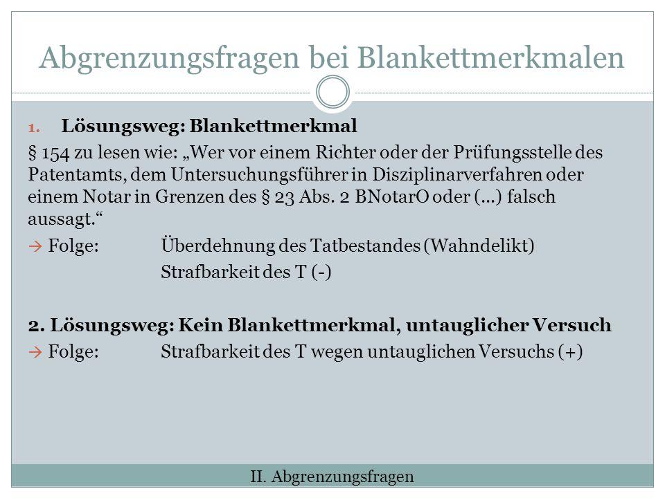 Abgrenzungsfragen bei Blankettmerkmalen 1.
