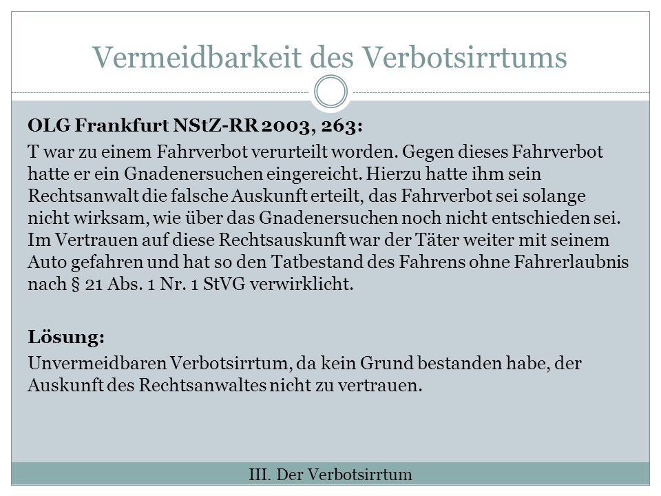 Vermeidbarkeit des Verbotsirrtums OLG Frankfurt NStZ-RR 2003, 263: T war zu einem Fahrverbot verurteilt worden.